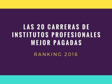 Carreras de institutos profesionales mejores pagadas en Chile