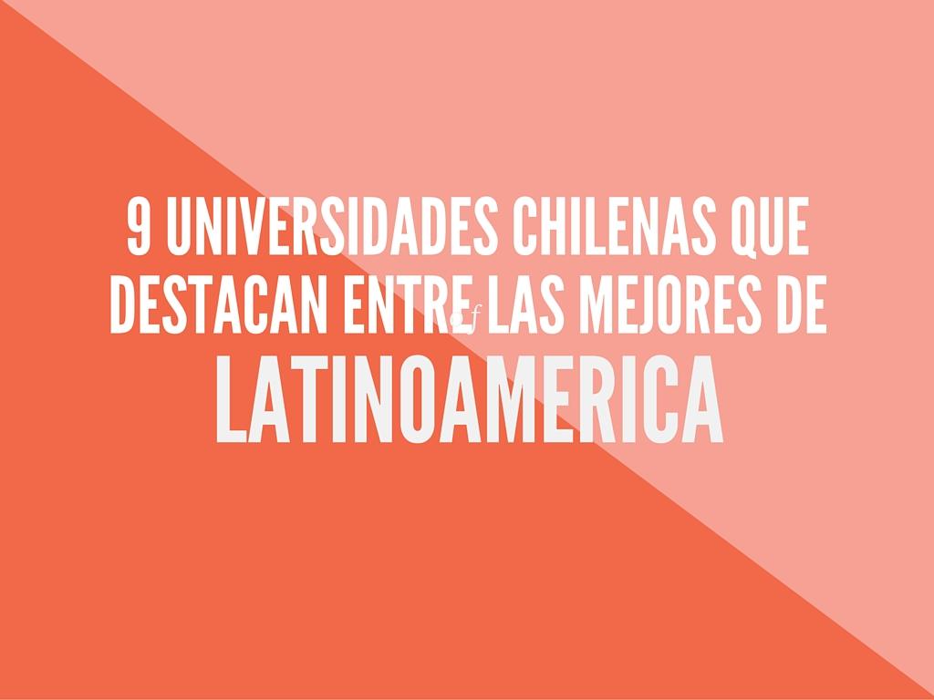 Las 9 universidades chilenas que destacan entre las mejores de Latinoamérica (Ranking QS 2016)