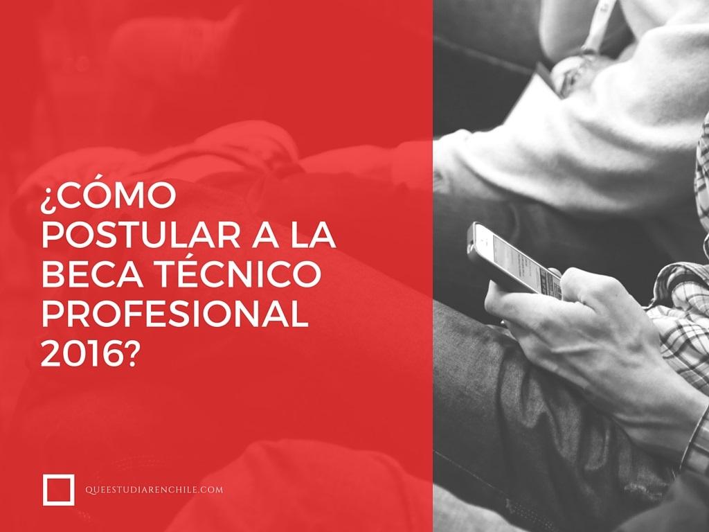 ¿Cómo postular a la Beca Técnico Profesional 2016? (Educación Media)