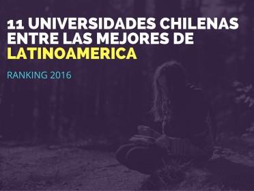 Las universidades chilenas que se posicionan entre las mejores de Latinoamérica