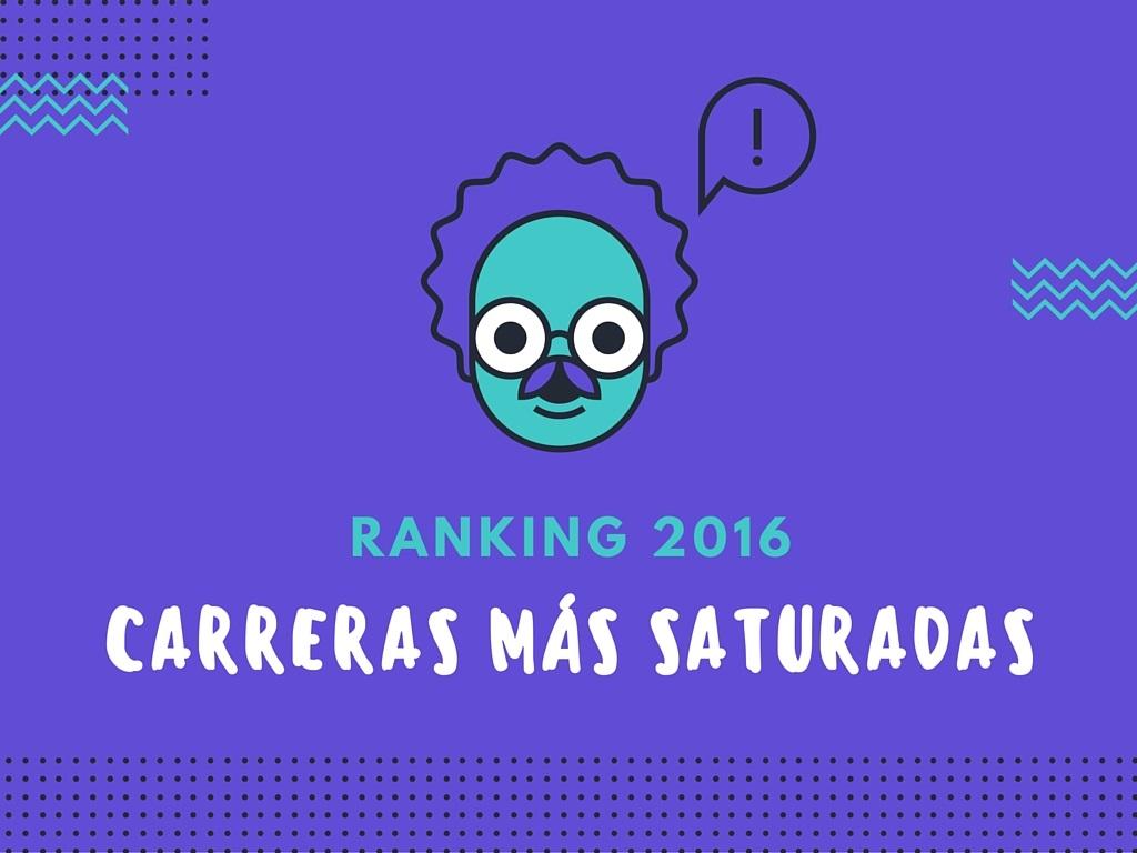 Ranking 2016 de las carreras más saturadas en Chile