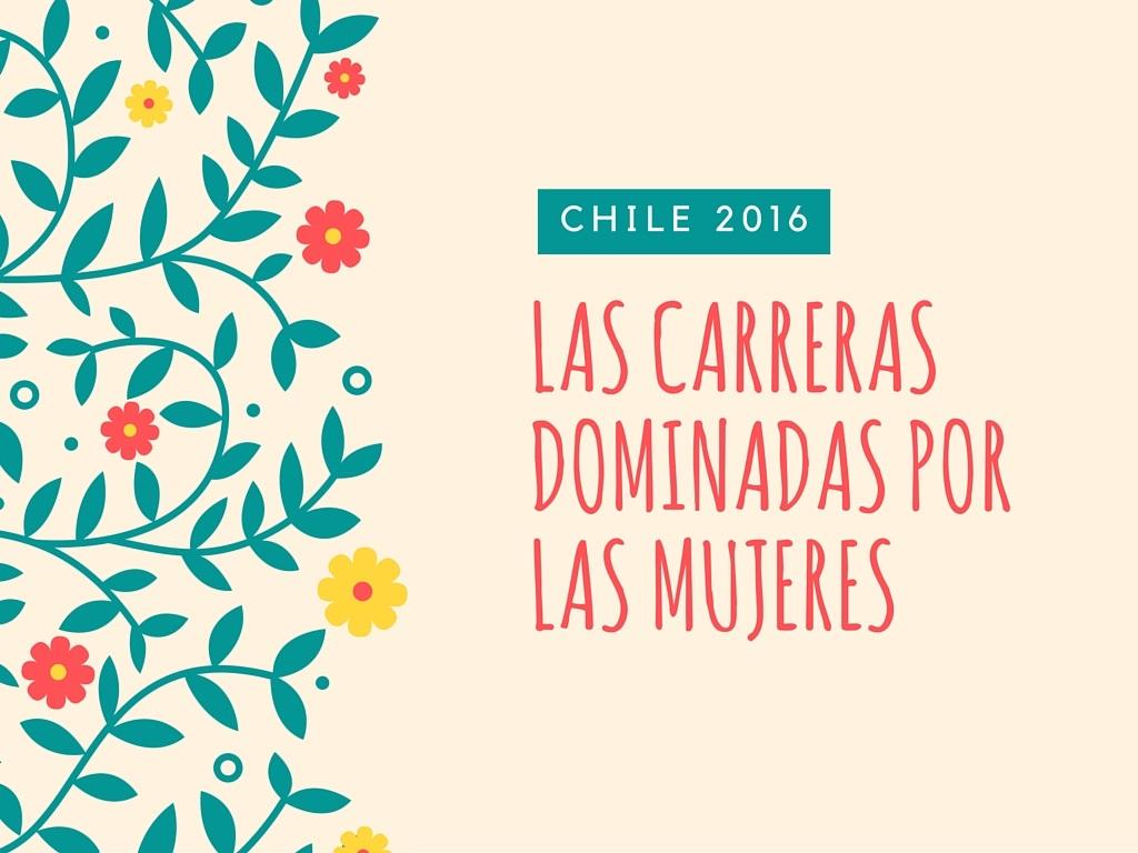 Las carreras universitarias dominadas por las mujeres en Chile