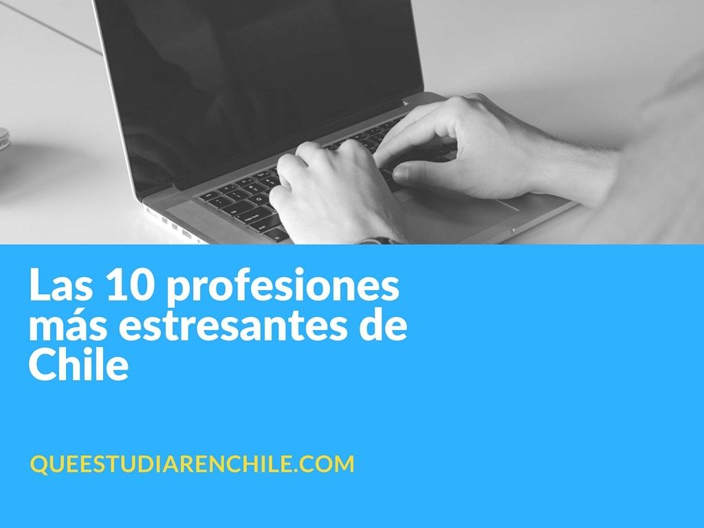 Las 10 trabajos más estresantes en Chile