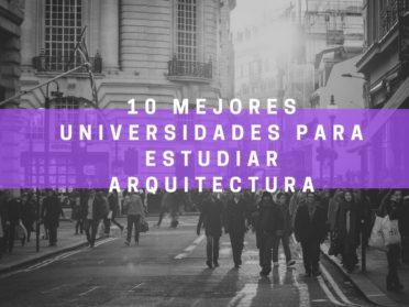 Las mejores universidades para estudiar Arquitectura (Ranking 2016)