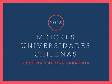 Mejores Universidades Chilenas – Ranking America Economía 2016