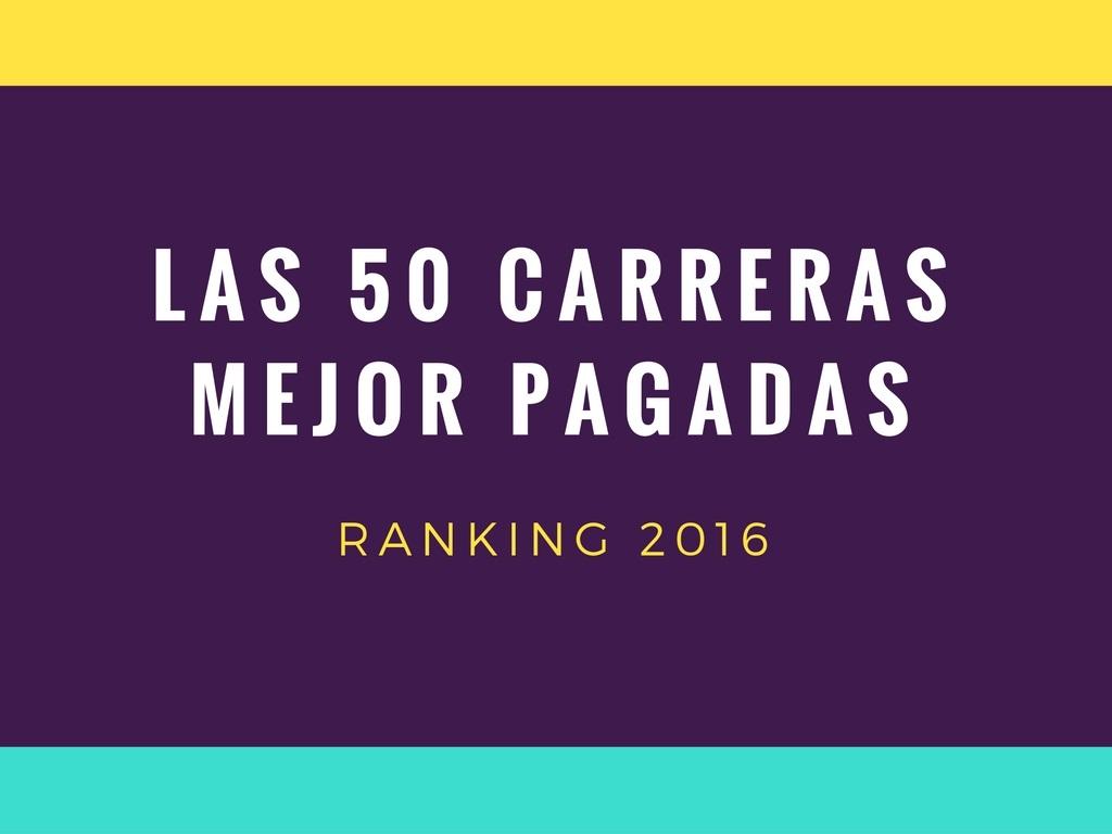Ranking 2016 de las carreras mejor pagadas en Chile