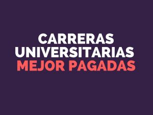 Carreras Universitarias Mejor Pagadas en Chile